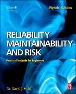 Reliability, Maintainability and Risk : Practical Methods for Engineers Including Reliability Centred Maintenance and Safety-related Systems - David J. Smith