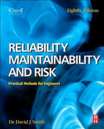 Reliability, Maintainability and Risk : Practical Safety-Related Systems Engineering Methods - David J. Smith