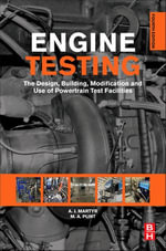 Engine Testing : The Design, Building, Modification and Use of Powertrain Test Facilities - A. J. MARTYR