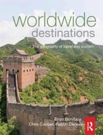 Worldwide Destinations : The Geography of Travel and Tourism - Brian G. Boniface