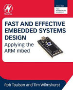 Fast and Effective Embedded Systems Design : Applying the ARM mbed - Rob Toulson