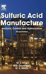 Sulfuric Acid Manufacture : Analysis, Control and Optimization - Matt King