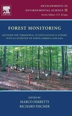 Forest Monitoring : Methods for Terrestrial Investigations in Europe with an Overview of North America and Asia