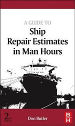 A Guide to Ship Repair Estimates (in Man Hours) - Don Butler