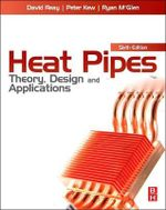 Heat Pipes : Theory, Design and Applications - David Reay