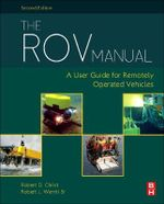 The ROV Manual : A User Guide for Remotely Operated Vehicles - Robert D. Christ