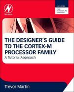 The Designer's Guide to the Cortex-M Processor Family : A Tutorial Approach - Martin