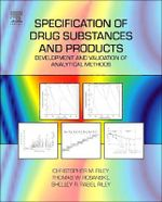 Specification of Drug Substances and Products : Development and Validation of Analytical Methods - Christopher M. Riley
