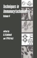 Techniques in Immunocytochemistry : Volume 4