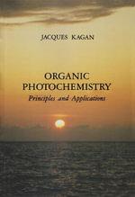 Organic Photochemistry : Principles and Applications - Jacques Kagan