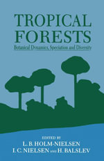 Tropical Forests : Botanical Dynamics, Speciation & Diversity - UNKNOWN AUTHOR