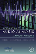 Introduction to Audio Analysis : A MATLAB® Approach - Theodoros Giannakopoulos