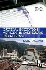 Critical Excitation Methods in Earthquake Engineering - Izuru Takewaki