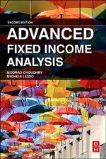 Advanced Fixed Income Analysis - Moorad Choudhry