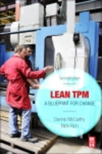 Lean TPM : A Blueprint for Change - Dennis McCarthy