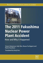 The 2011 Fukushima Nuclear Power Plant Accident : How and Why It Happened - Yotaro Hatamura