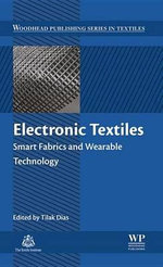 Electronic Textiles : Smart Fabrics and Wearable Technology