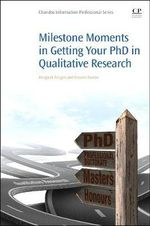 Milestone Moments in Getting Your Ph.D in Qualitative Research - Margaret Zeegers