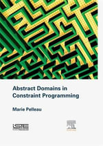 Abstract Domains in Constraint Programming - Marie Pelleau