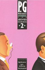 The Jeeves Omnibus Volume 2: Containing Right Ho Jeeves : Containing Right Ho J - P. G. Wodehouse
