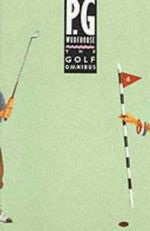 The Golf Omnibus - P. G. Wodehouse