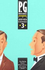 Jeeves Omnibus Volume 3 : Jeeves & Wooster - P. G. Wodehouse