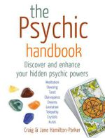 The Psychic Handbook : Discover and Enhance Your Hidden Psychic Powers - Craig Hamilton-Parker
