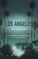 Los Angeles : A Novel - Peter Moore Smith