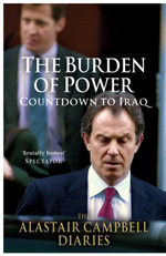 The Burden of Power: Volume 4 : Countdown to Iraq - The Alastair Campbell Diaries - Alastair Campbell