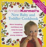 Annabel Karmel's New Baby and Toddler Cookbook - Annabel Karmel