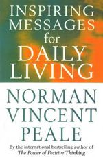 Inspiring Messages for Daily Living : I Was There S. - Norman Vincent Peale