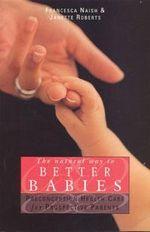 The Natural Way To Better Babies - Francesca Roberts