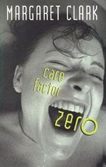 Care Factor Zero - Margaret Clark