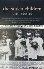 The Stolen Children : Their Stories : Extracts from the Report of the National Inquiry into the separation of Aboriginal and Torres Strait Islander children from their families - Human Rights Commission