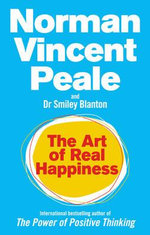 The Art of Real Happiness - Norman Vincent Peale