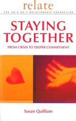 Relate Guide To Staying Together : From Crisis to Deeper Commitment - Susan Quilliam