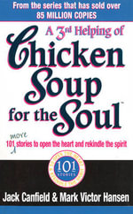 Third Serving of Chicken Soup for the Soul : 101 More Stories to Open the Heart and Rekindle the Spirit - Jack Canfield