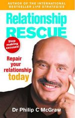 Relationship Rescue : Repair Your Relationship Today - Dr. Phillip McGraw