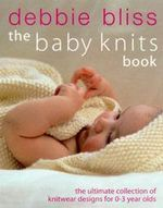 The Baby Knits Book - Debbie Bliss