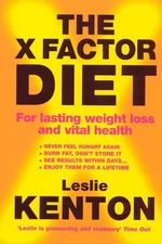The X-factor Diet : For Lasting Weight Loss and Vital Health - Leslie Kenton