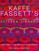 Kaffe Fassett's Pattern Library - Kaffe Fassett