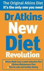 Dr. Atkins' New Diet Revolution : The No-hunger, Luxurious Weight Loss Plan That Really Works! - Robert C. Atkins