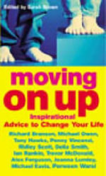 Moving on Up : Inspirational Advice to Change Lives - Sarah Brown