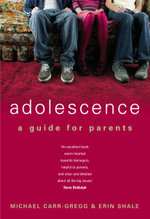Adolescence : A Guide for Parents :  A Guide for Parents - Michael Carr-Gregg