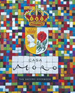 Casa Moro : The Second Cookbook - Samantha Clark
