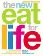 The New Eat For Life : A Revolutionary New Eating and Exercise Plan Based on the Groundbreaking Findings of the World Health Organisation - Janette Marshall