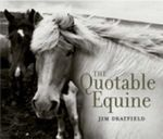 The Quotable Equine - Jim Dratfield