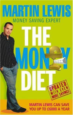 Money Diet : The Ultimate Guide to Shedding Pounds Off Your Bills and Saving Money on Everything! - Martin Lewis