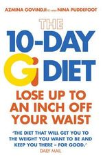 The 10-day Gi Diet : Lose Up to an Inch Off Your Waist - Azmina Govindji