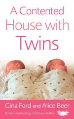 A Contented House with Twins - Gina Ford